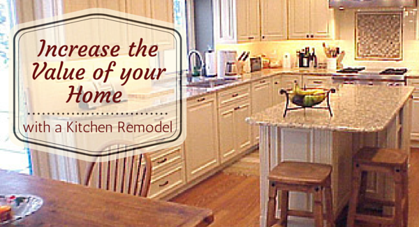 Increase the value of your home with a Kitchen Remodel