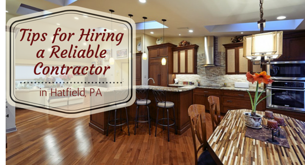 Tips for Hiring a Reliable Contractor in Hatfield, PA
