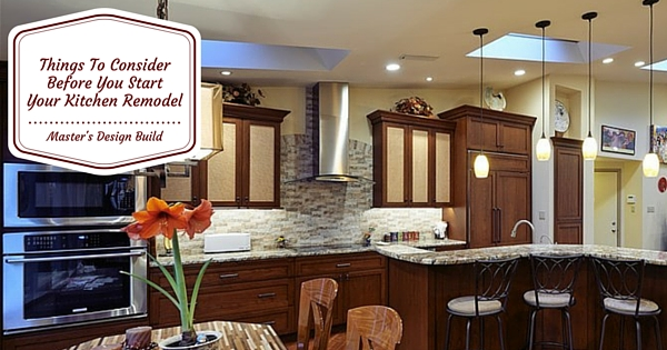 Things To Consider Before You Start Your Kitchen Remodel
