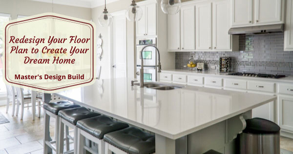 Redesign-Your-Floor-Plan-to-Create-Your-Dream-Home